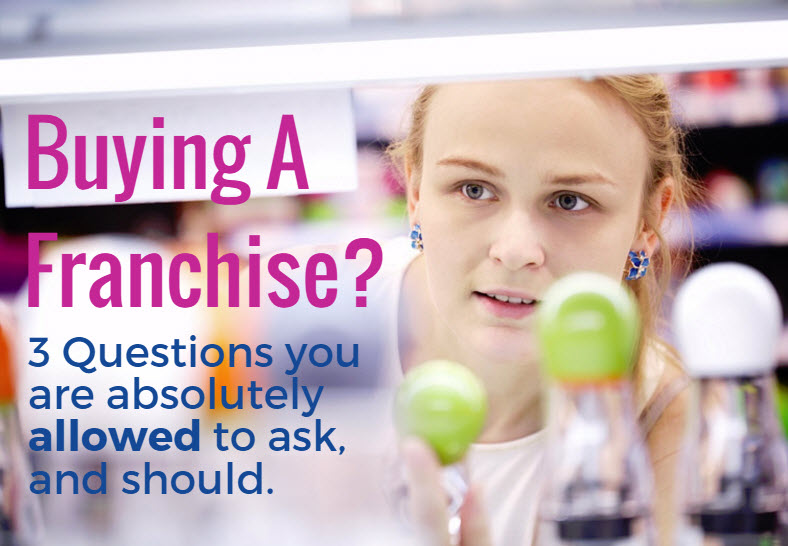 Buying A Franchise: The Good, The Less Than Good and This Is Not For You!