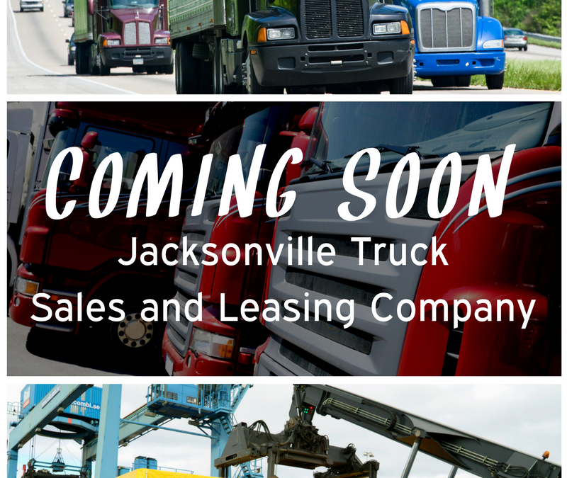 Coming Soon: Jacksonville Trucks Sales and Leasing Company