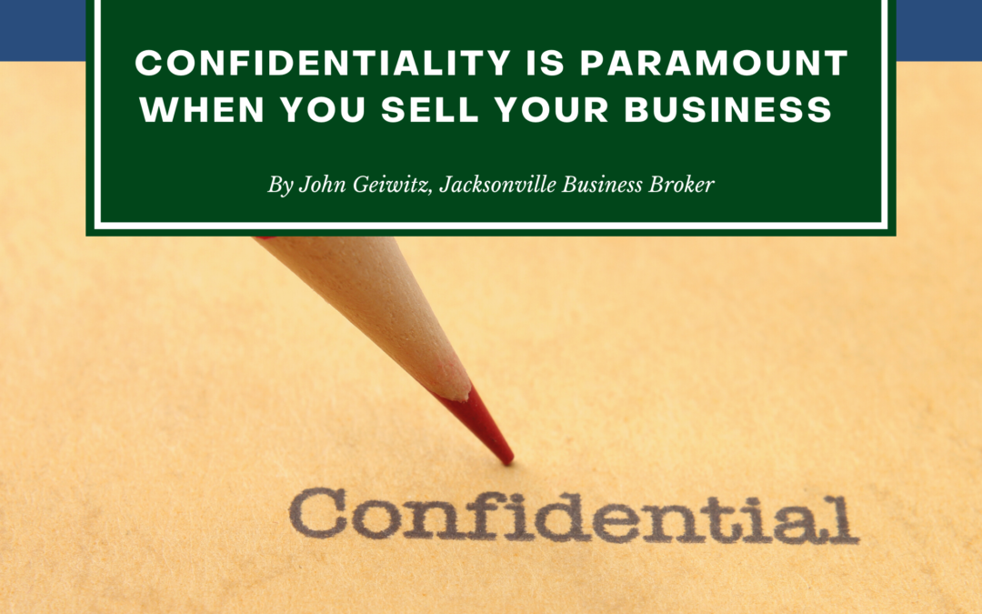 CONFIDENTIALITY IS PARAMOUNT!