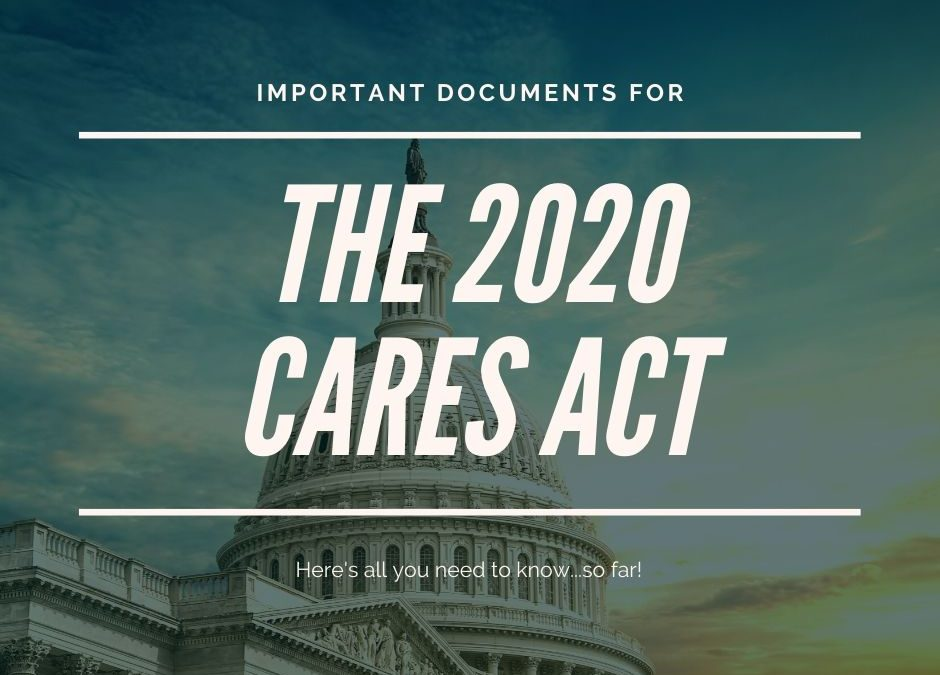 Important Information & Documents for the CARES Act