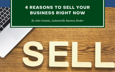 4 Reasons to Sell Your Business Right Now