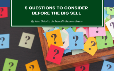 5 Questions to Consider Before the Selling Your Business