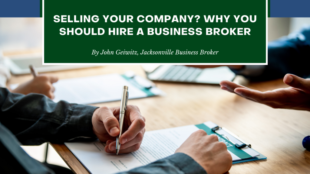 Why You Should Hire A Business Broker - John Geiwitz - Jacksonville Business Broker
