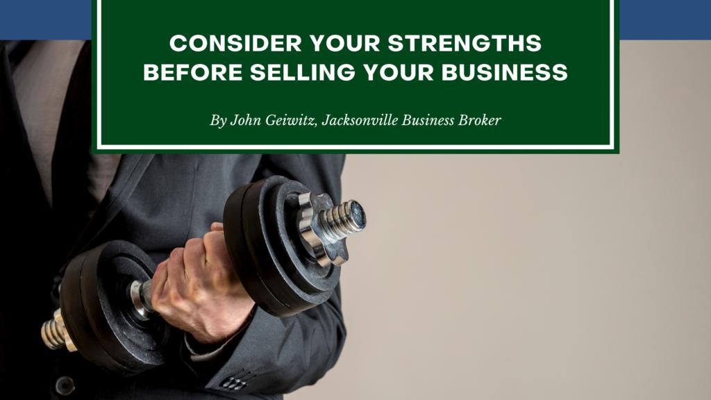 Business Strengths - Jacksonville Business Broker - John Geiwitz
